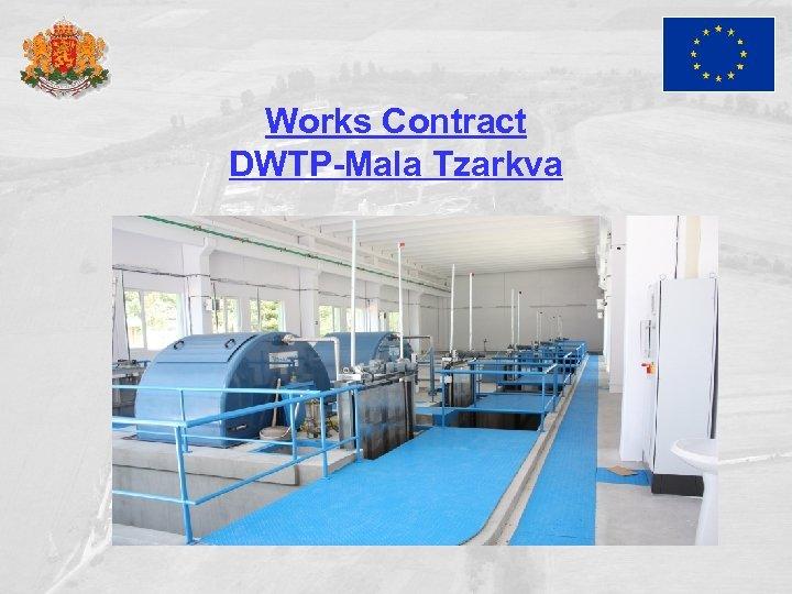 Works Contract DWTP-Mala Tzarkva