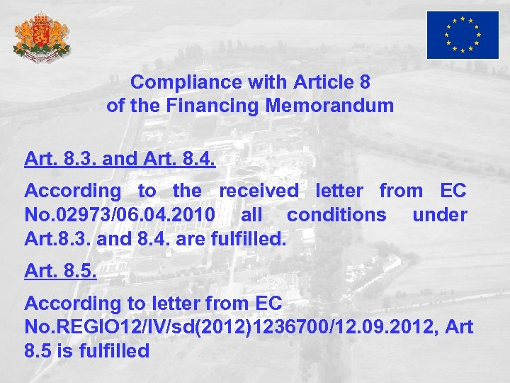 Compliance with Article 8 of the Financing Memorandum Art. 8. 3. and Art. 8.