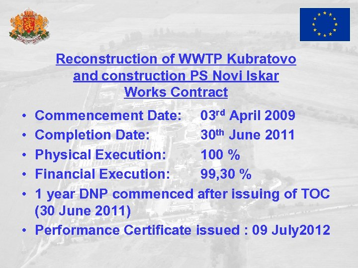 Reconstruction of WWTP Kubratovo and construction PS Novi Iskar Works Contract • • •