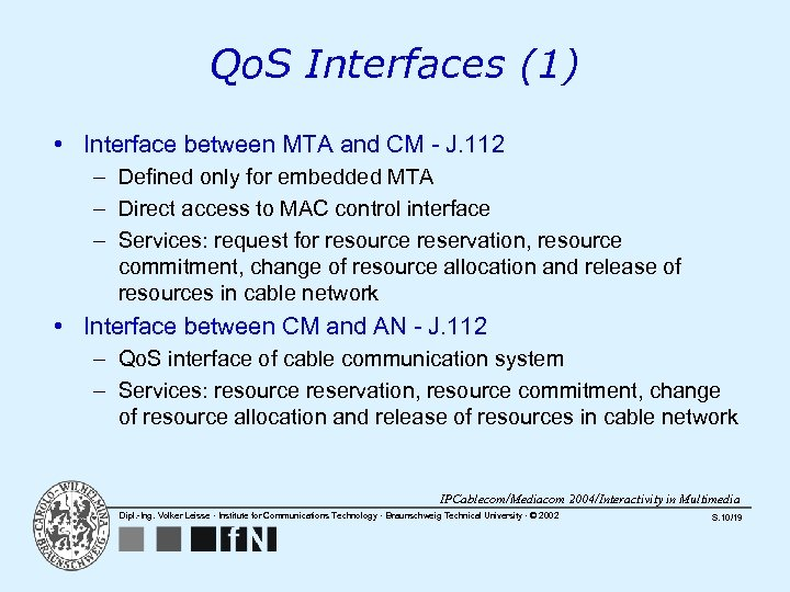 Qo. S Interfaces (1) • Interface between MTA and CM - J. 112 –