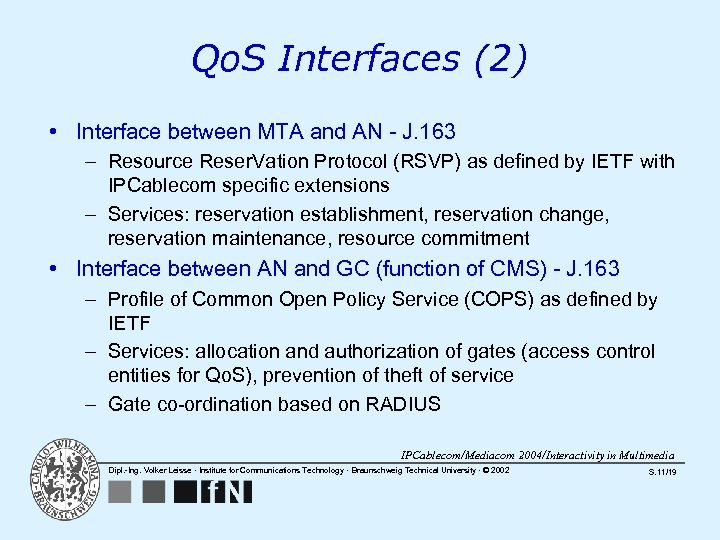 Qo. S Interfaces (2) • Interface between MTA and AN - J. 163 –