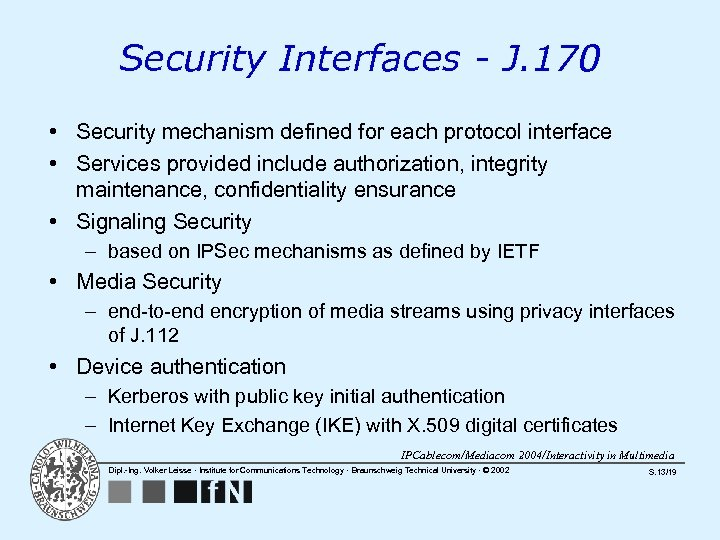 Security Interfaces - J. 170 • Security mechanism defined for each protocol interface •