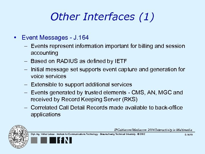 Other Interfaces (1) • Event Messages - J. 164 – Events represent information important