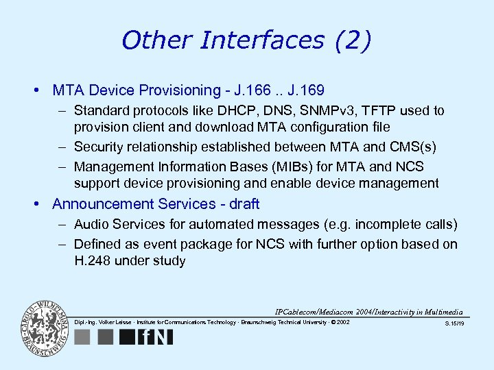 Other Interfaces (2) • MTA Device Provisioning - J. 166. . J. 169 –
