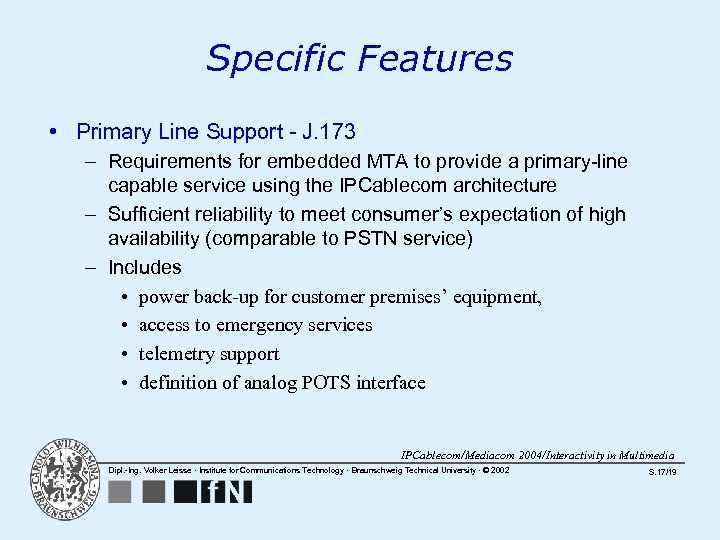 Specific Features • Primary Line Support - J. 173 – Requirements for embedded MTA