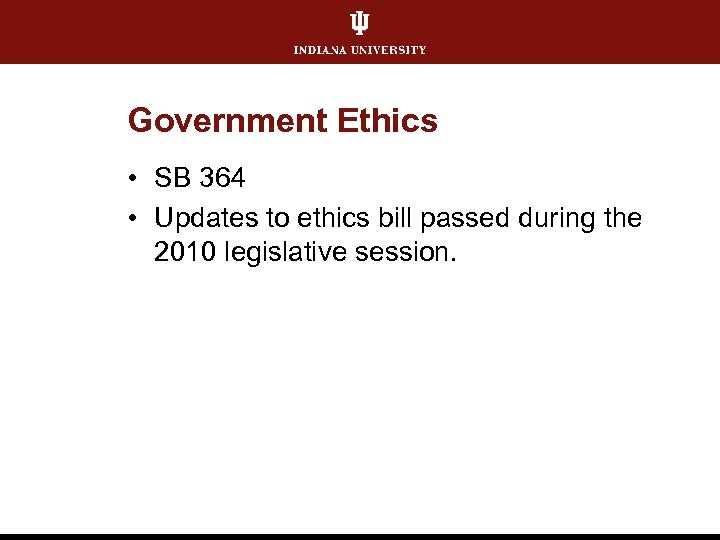 Government Ethics • SB 364 • Updates to ethics bill passed during the 2010