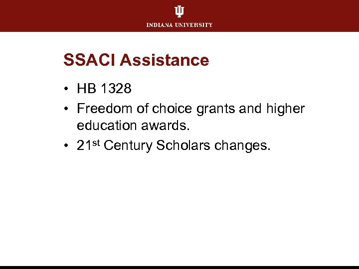 SSACI Assistance • HB 1328 • Freedom of choice grants and higher education awards.