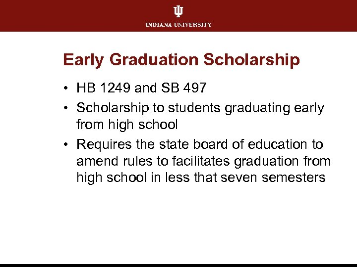 Early Graduation Scholarship • HB 1249 and SB 497 • Scholarship to students graduating