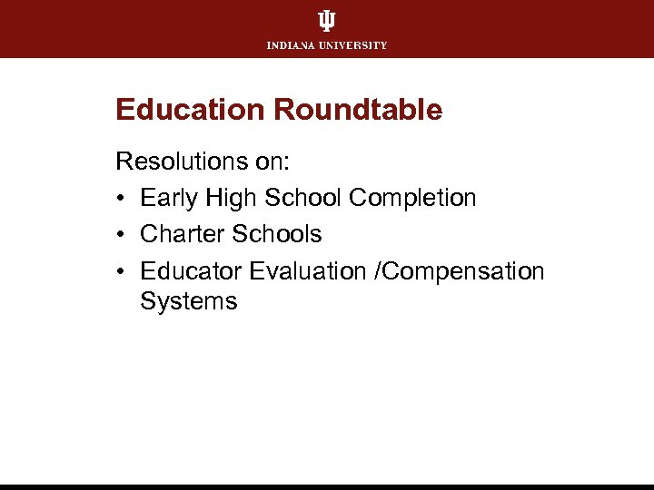 Education Roundtable Resolutions on: • Early High School Completion • Charter Schools • Educator
