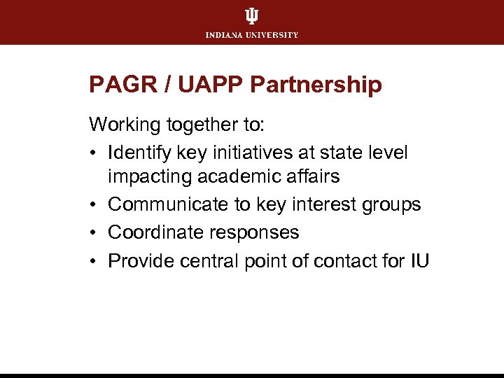 PAGR / UAPP Partnership Working together to: • Identify key initiatives at state level