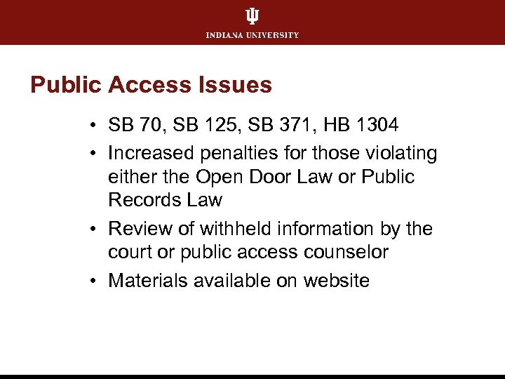 Public Access Issues • SB 70, SB 125, SB 371, HB 1304 • Increased
