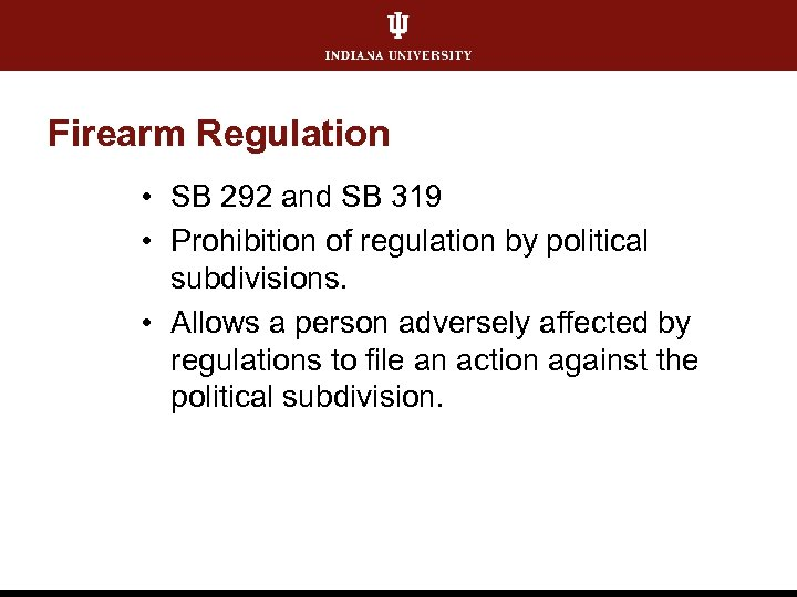 Firearm Regulation • SB 292 and SB 319 • Prohibition of regulation by political