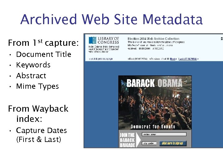 Archived Web Site Metadata From 1 st capture: • • Document Title Keywords Abstract