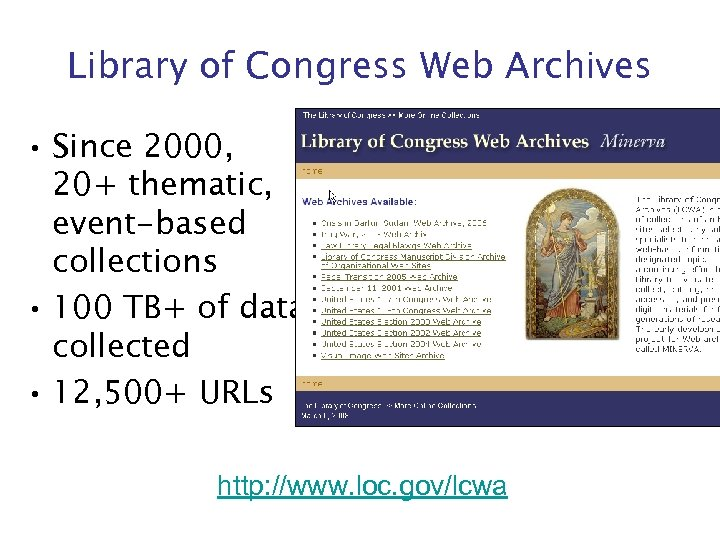 Library of Congress Web Archives • Since 2000, 20+ thematic, event-based collections • 100