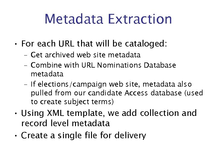 Metadata Extraction • For each URL that will be cataloged: – Get archived web