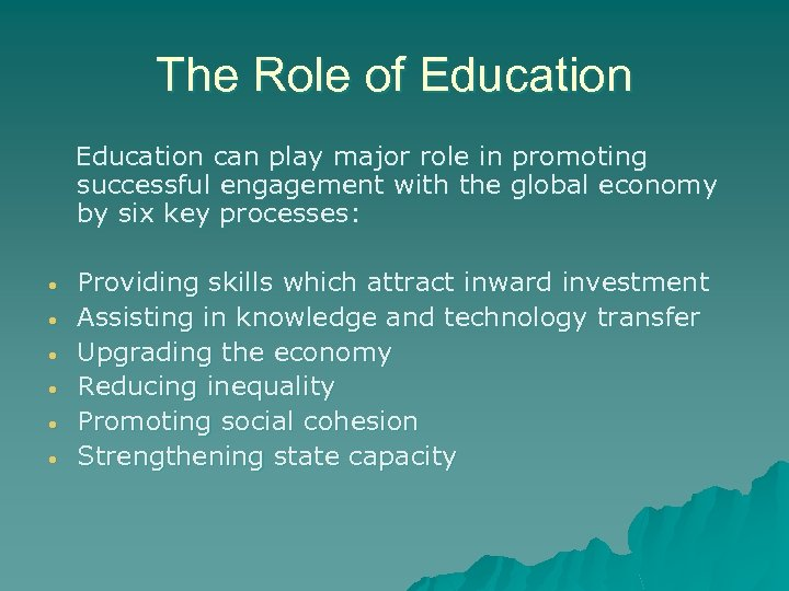 The Role of Education can play major role in promoting successful engagement with the