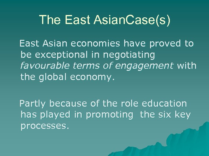 The East Asian. Case(s) East Asian economies have proved to be exceptional in negotiating
