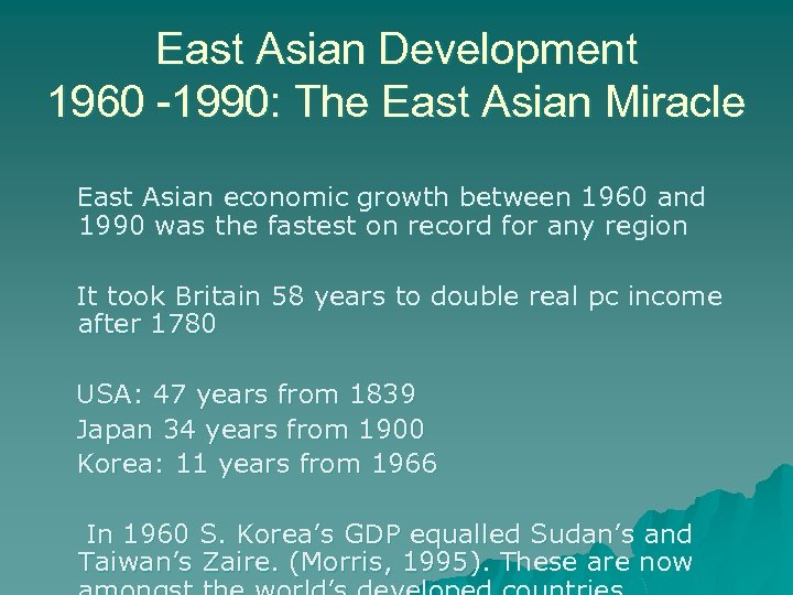 East Asian Development 1960 -1990: The East Asian Miracle East Asian economic growth between