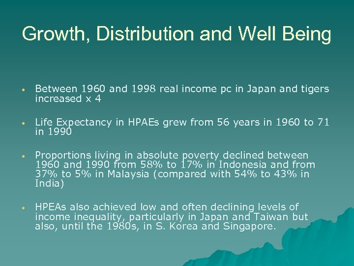 Growth, Distribution and Well Being • Between 1960 and 1998 real income pc in