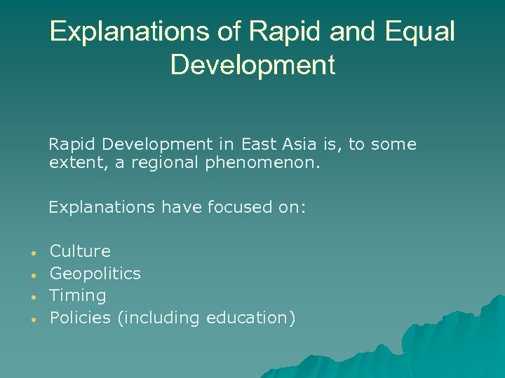 Explanations of Rapid and Equal Development Rapid Development in East Asia is, to some