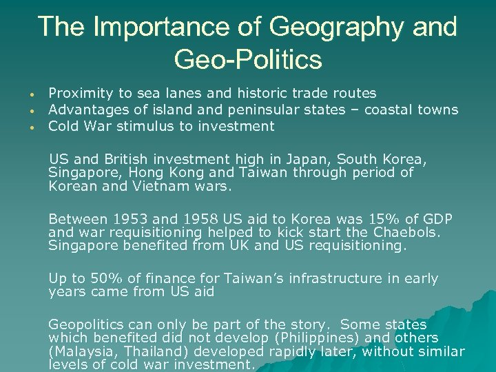 The Importance of Geography and Geo-Politics • • • Proximity to sea lanes and