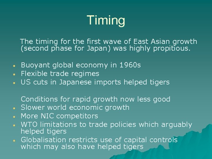 Timing The timing for the first wave of East Asian growth (second phase for