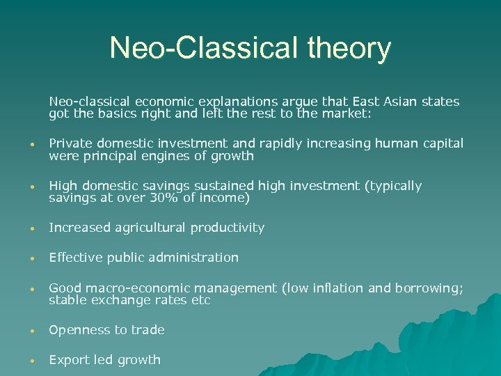 Neo-Classical theory Neo-classical economic explanations argue that East Asian states got the basics right
