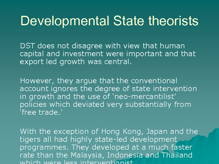 Developmental State theorists DST does not disagree with view that human capital and investment