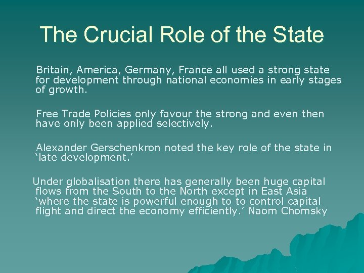 The Crucial Role of the State Britain, America, Germany, France all used a strong