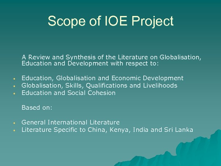 Scope of IOE Project A Review and Synthesis of the Literature on Globalisation, Education