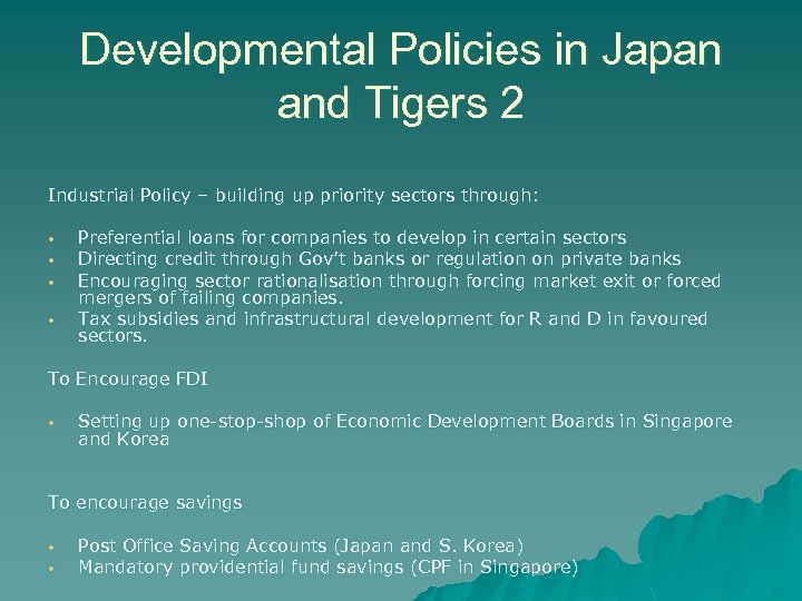 Developmental Policies in Japan and Tigers 2 Industrial Policy – building up priority sectors