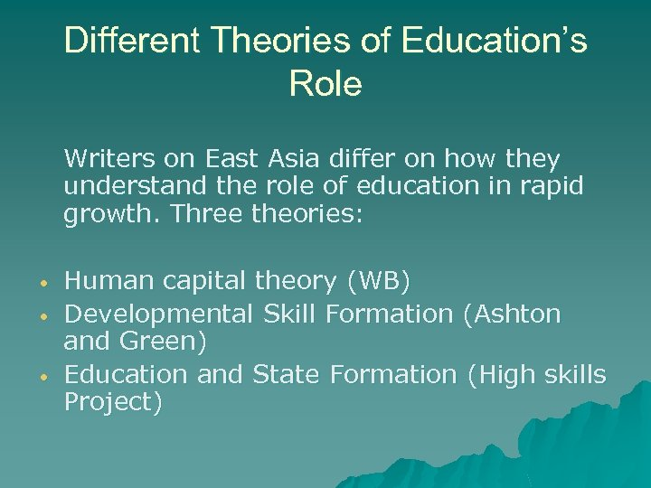 Different Theories of Education's Role Writers on East Asia differ on how they understand