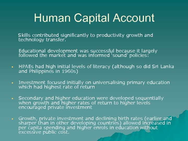 Human Capital Account Skills contributed significantly to productivity growth and technology transfer. Educational development