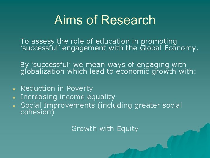 Aims of Research To assess the role of education in promoting 'successful' engagement with
