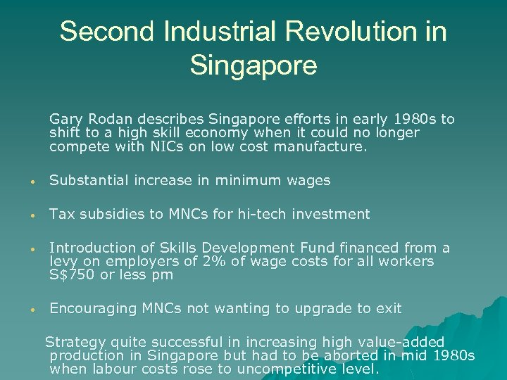 Second Industrial Revolution in Singapore Gary Rodan describes Singapore efforts in early 1980 s