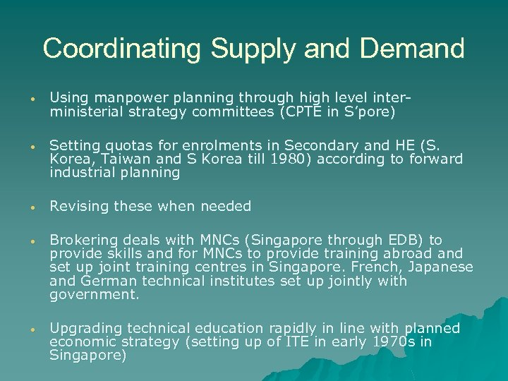 Coordinating Supply and Demand • Using manpower planning through high level interministerial strategy committees
