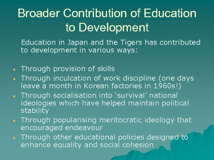 Broader Contribution of Education to Development Education in Japan and the Tigers has contributed