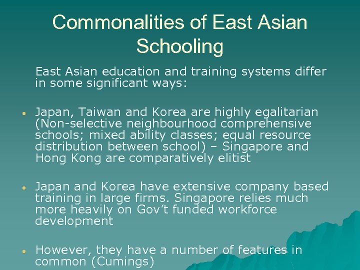 Commonalities of East Asian Schooling East Asian education and training systems differ in some