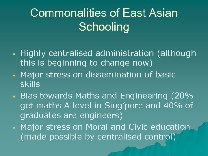 Commonalities of East Asian Schooling • • Highly centralised administration (although this is beginning