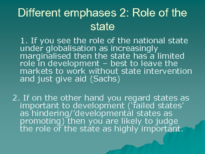 Different emphases 2: Role of the state 1. If you see the role of