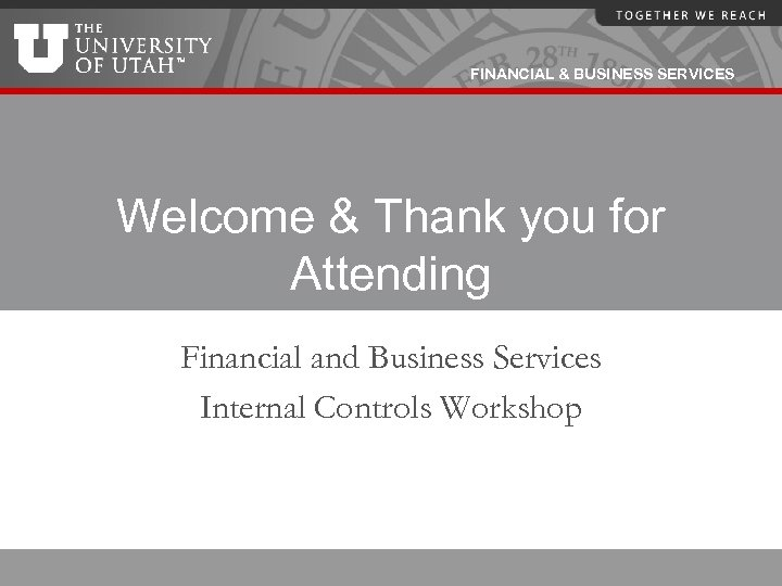 FINANCIAL & BUSINESS SERVICES Welcome & Thank you for Attending Financial and Business Services