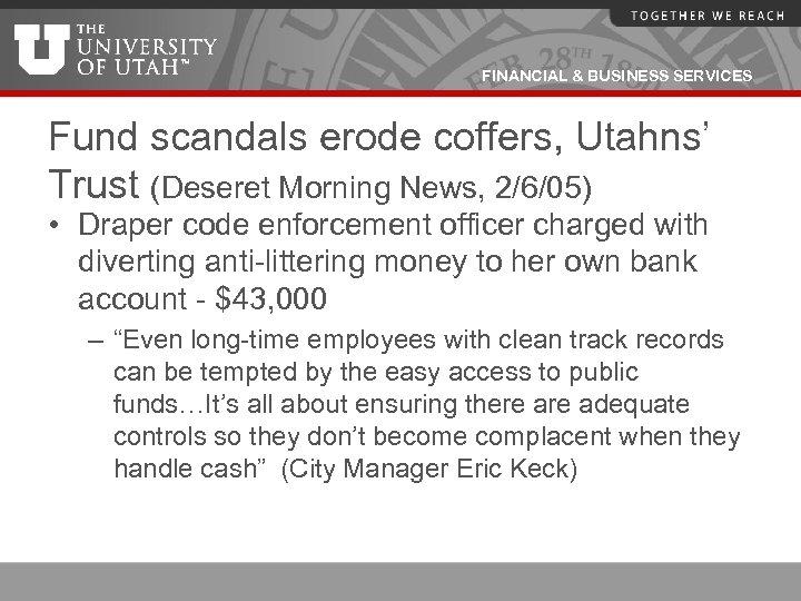 FINANCIAL & BUSINESS SERVICES Fund scandals erode coffers, Utahns' Trust (Deseret Morning News, 2/6/05)