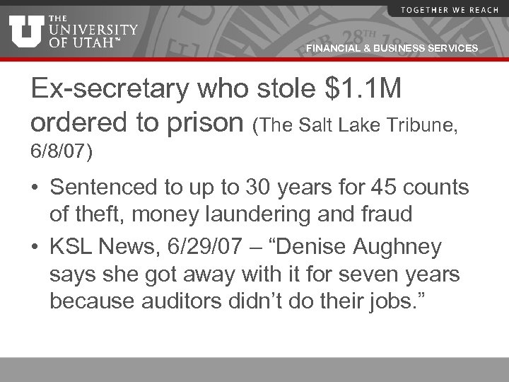 FINANCIAL & BUSINESS SERVICES Ex-secretary who stole $1. 1 M ordered to prison (The