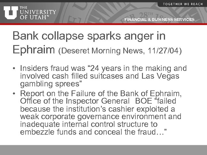 FINANCIAL & BUSINESS SERVICES Bank collapse sparks anger in Ephraim (Deseret Morning News, 11/27/04)