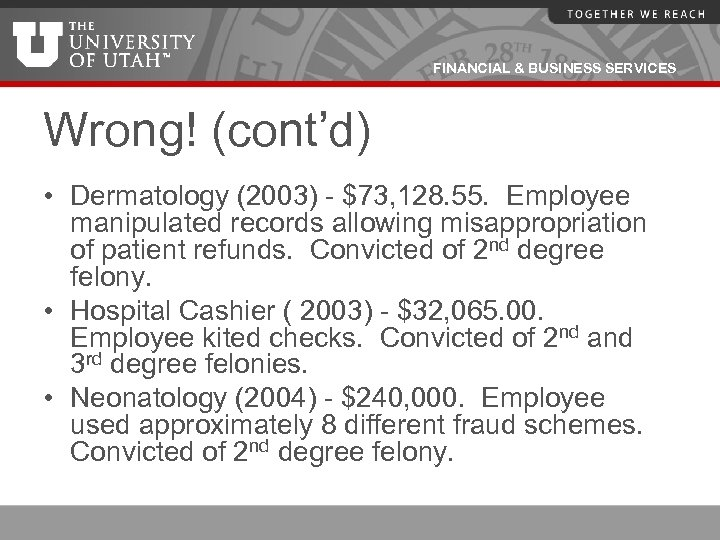 FINANCIAL & BUSINESS SERVICES Wrong! (cont'd) • Dermatology (2003) - $73, 128. 55. Employee