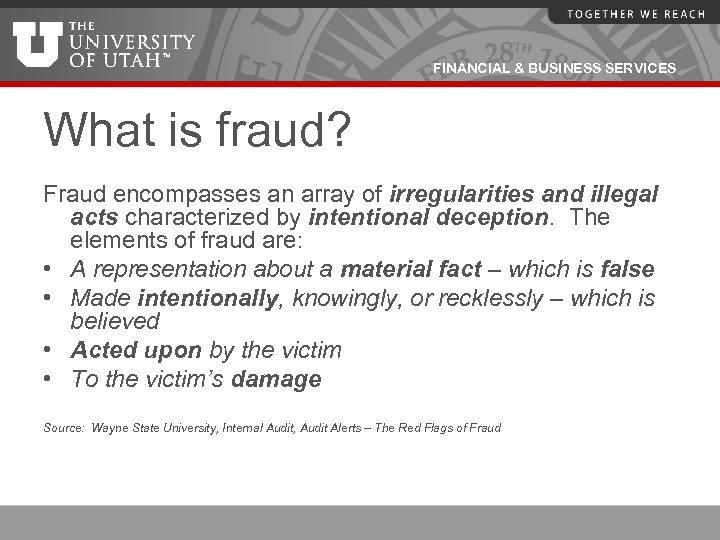 FINANCIAL & BUSINESS SERVICES What is fraud? Fraud encompasses an array of irregularities and