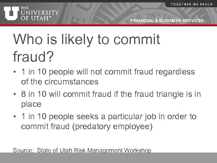 FINANCIAL & BUSINESS SERVICES Who is likely to commit fraud? • 1 in 10