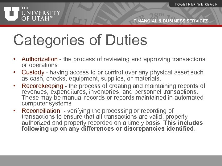 FINANCIAL & BUSINESS SERVICES Categories of Duties • Authorization - the process of reviewing