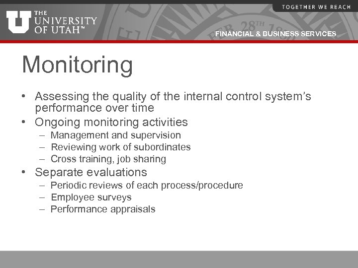 FINANCIAL & BUSINESS SERVICES Monitoring • Assessing the quality of the internal control system's