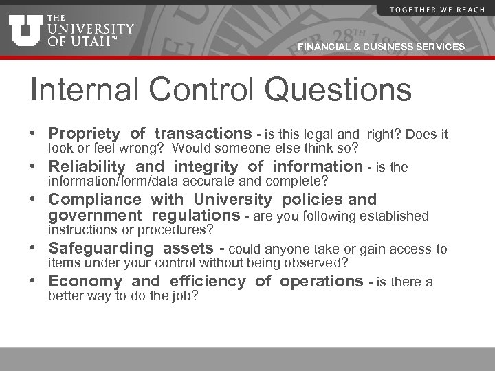 FINANCIAL & BUSINESS SERVICES Internal Control Questions • Propriety of transactions - is this